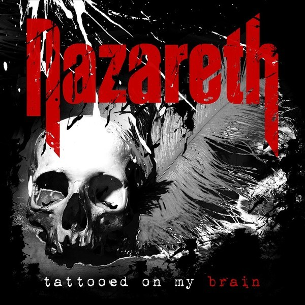 Nazareth - Tattooed On My Brain - 2018